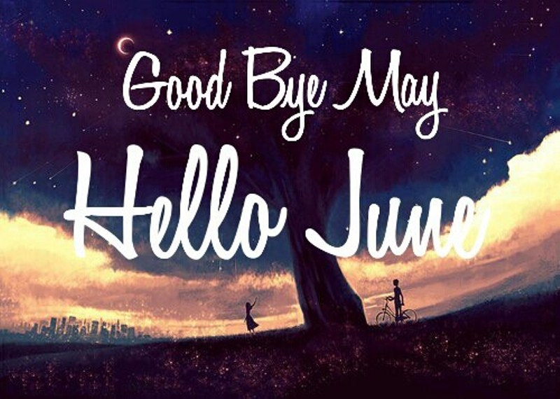Good Bye May Hello June Wallpaper