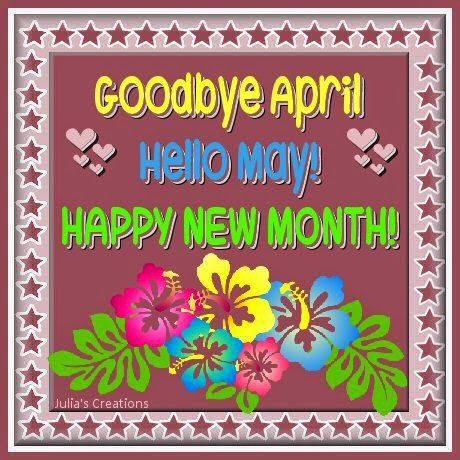 Goodbye April Hello May Happy New Month