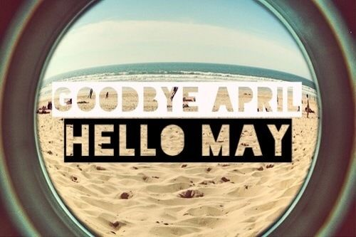 Goodbye April Hello May Photos