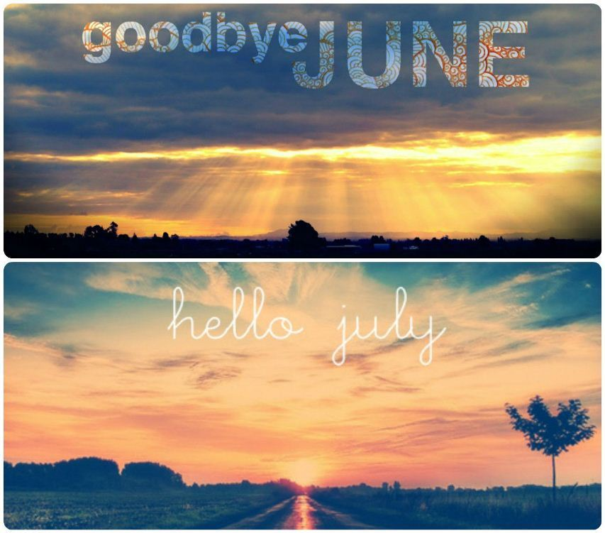 Goodbye June Hello July For WhatsApp