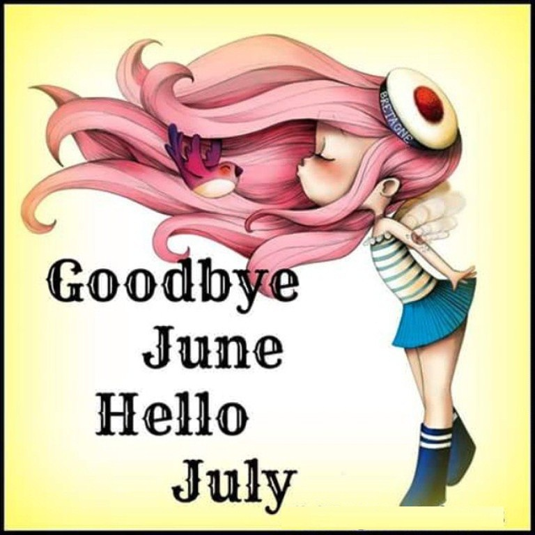 Goodbye June Hello July Pictures