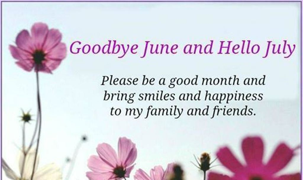 Goodbye June Hello July Quotes