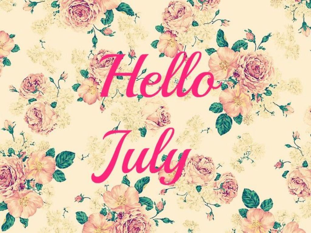 Hello July 2018