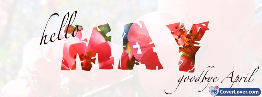 Hello May Goodbye April Facebook Cover