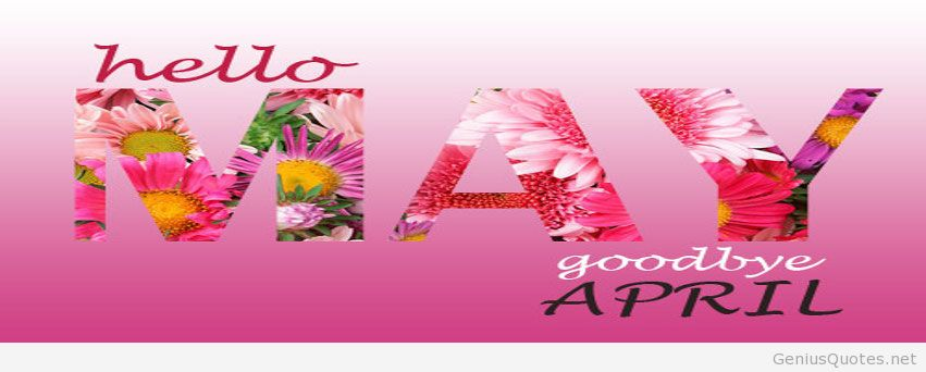 Hello May Goodbye April HD Wallpapers