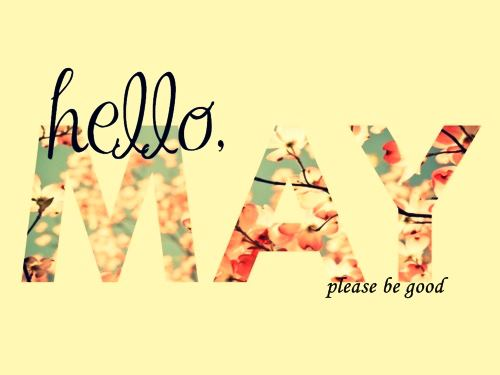 Hello May Month Please be Kind Pictures