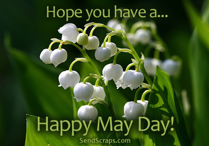 Hope You Have A Happy May Day