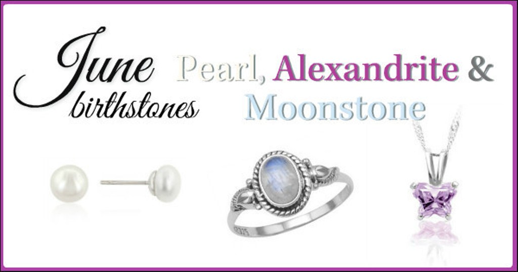 June Birthstone Pearl, Alexandrite, Moonstone