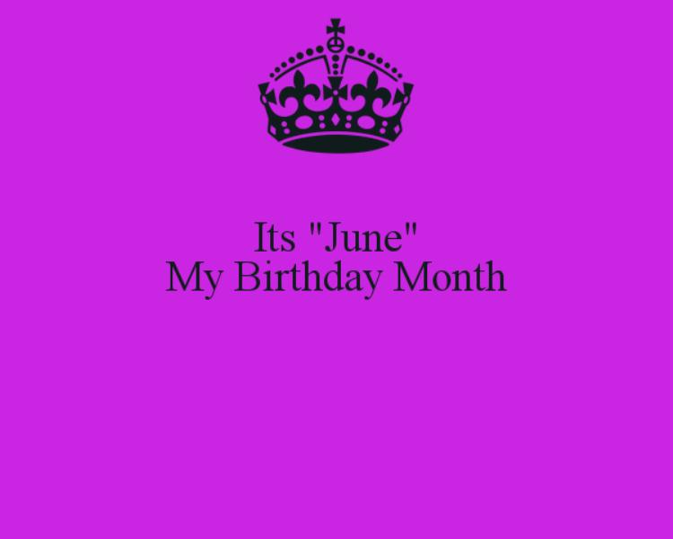 My Birthday Month June