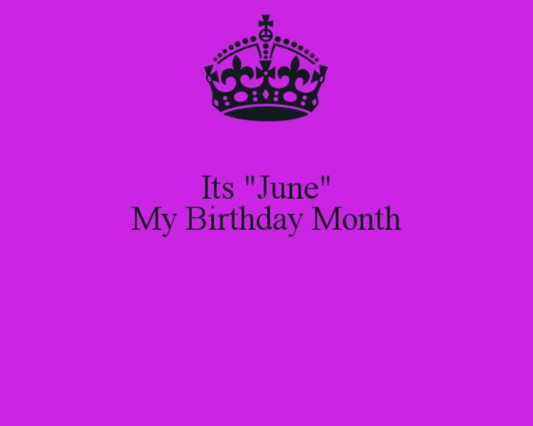 My Birthday Month June