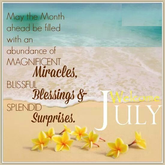 Welcome July Quotes For Facebook