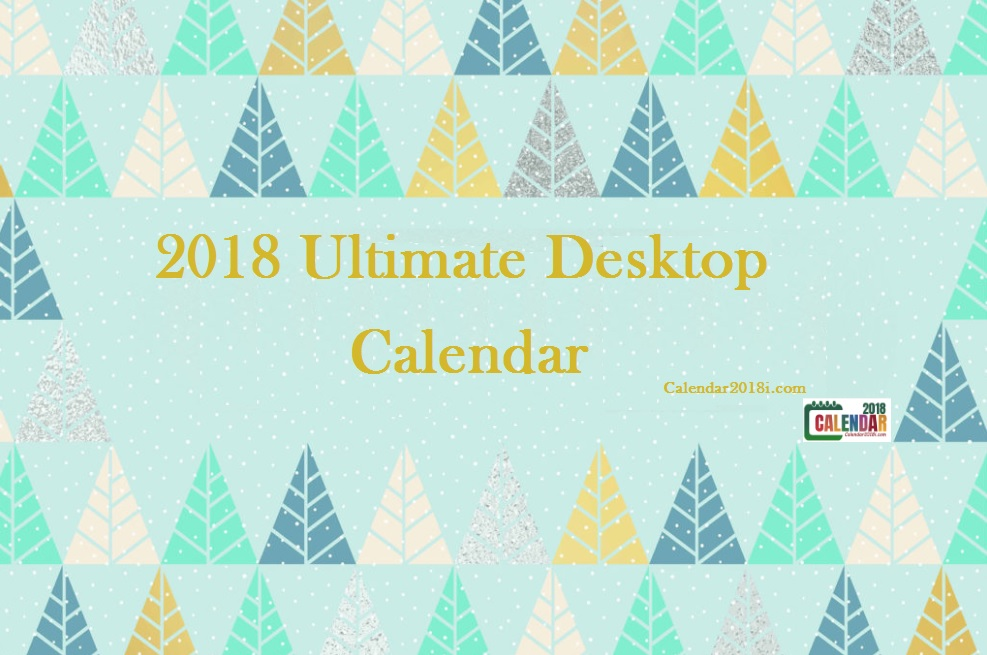 2018 Ultimate Desktop Calendar