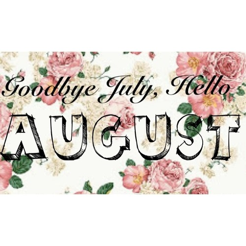 Online Good Bye July Hello August Pic