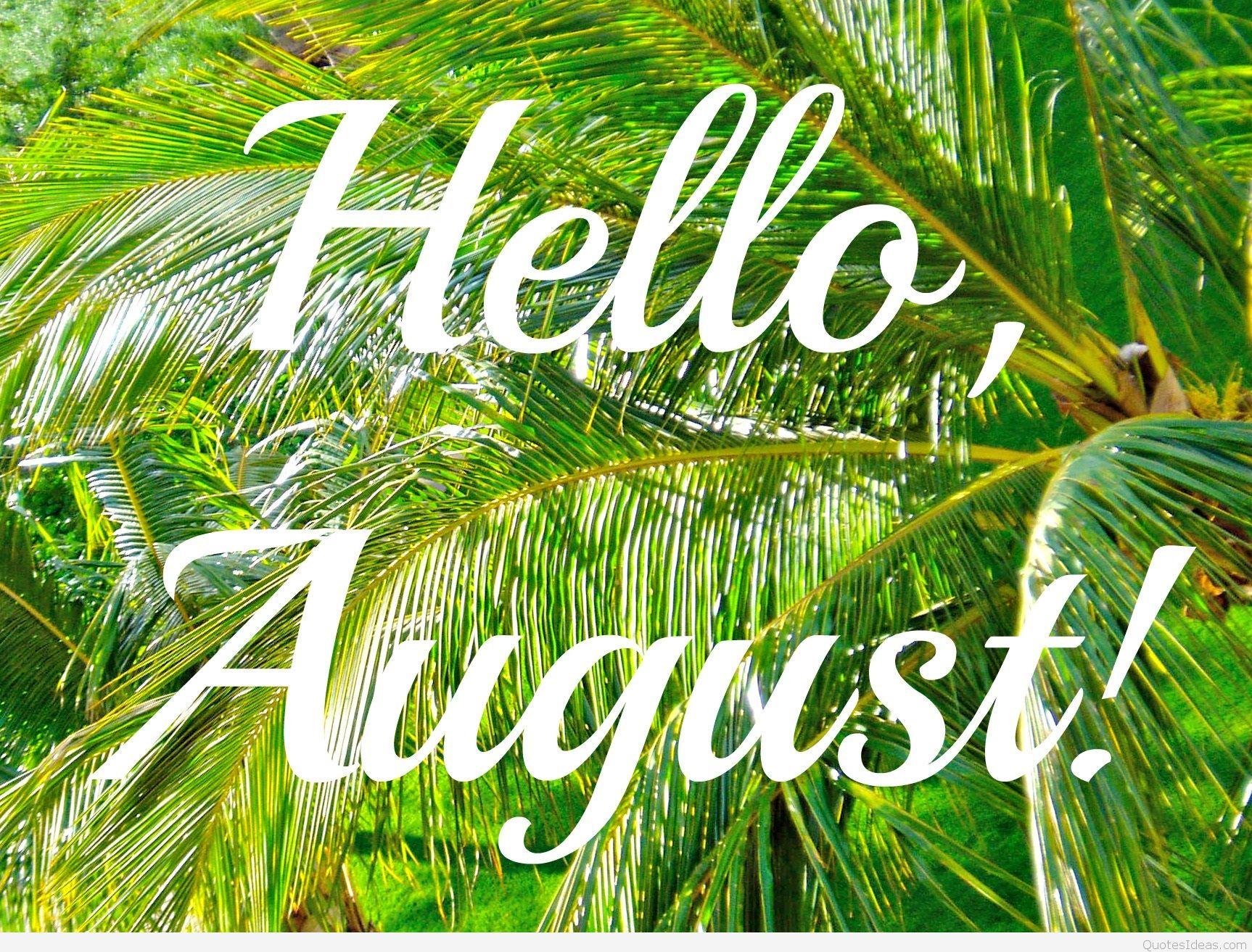 Beautiful Hello August Photos