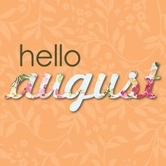 Best Hello August Quotes