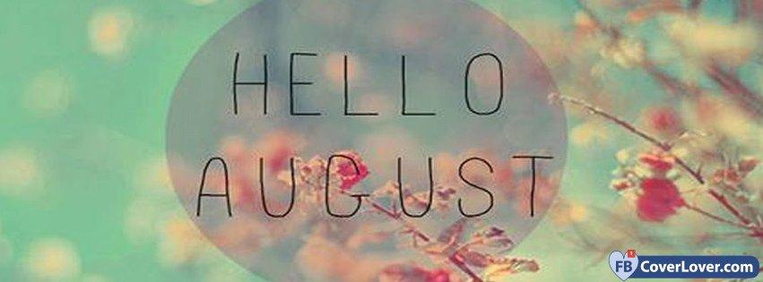 Hello August Facebook Cover Photos