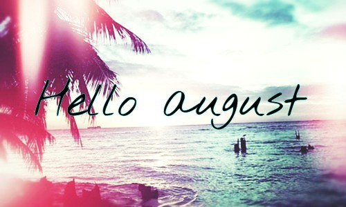 Hello August Funny Images