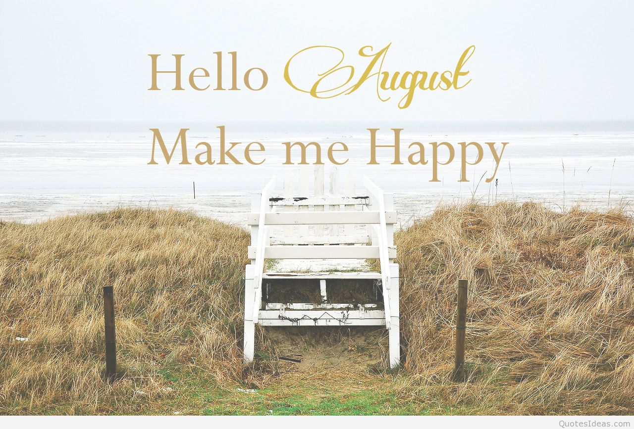 Hello August Make Me Happy Quotes Wallpaper HD