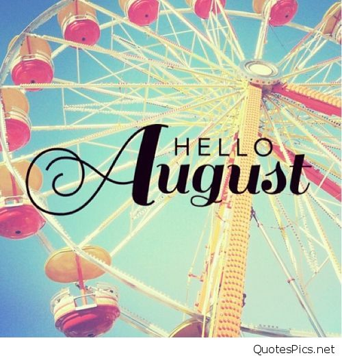 Hello August Pictures Photos