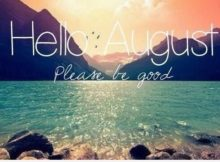 Hello August Quotes Please Be Good Picture