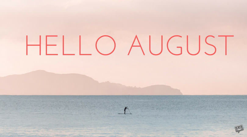Hello August Summer Quotes Photos