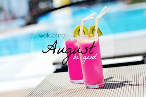 Welcome August Be Good Images