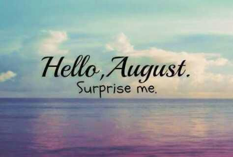 Welcome August Surprise Me Images