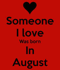 August Birthday Quotes and Sayings