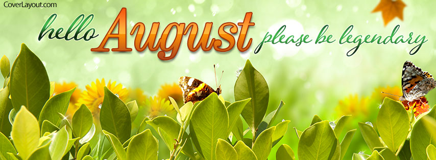 Hello August Be Legendary Month