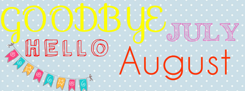Goodbye July Hello August Facebook Cover Photos