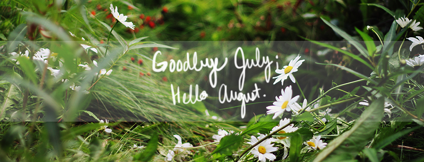 Goodbye July Hello August Facebook Cover Pictures