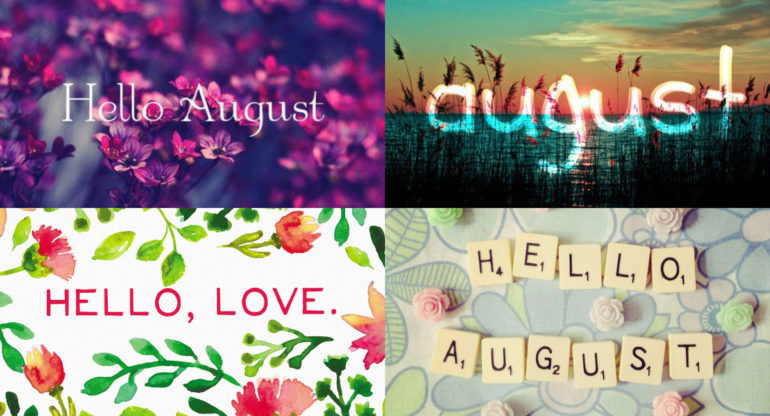 Goodbye July, Hello August Photos