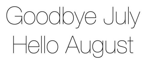 Goodbye July Hello August Photos Free