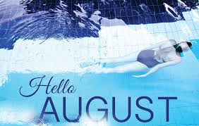 Goodbye July Hello August Photos Summer