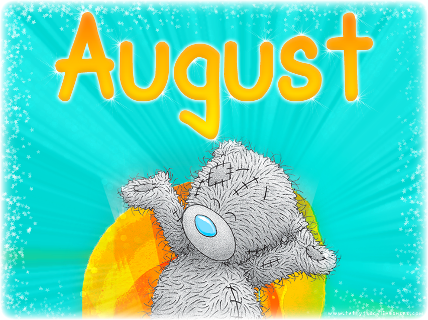 Goodbye July Hello August Pictures Cute