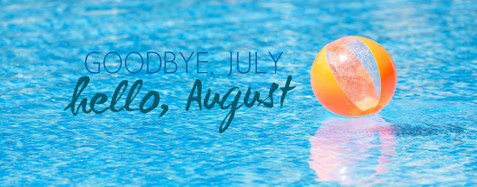 Goodbye July Hello August Pictures Free Download