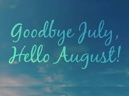 Goodbye July Hello August Pictures