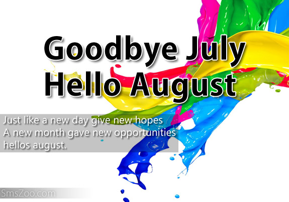 Goodbye July Hello August Quotes Messages Images