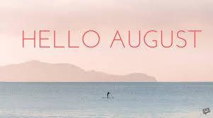 Goodbye July Hello August Quotes Wishes