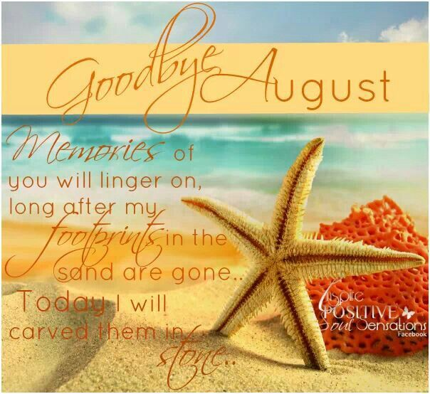 Goodbye July Hello August Quotes and Sayings