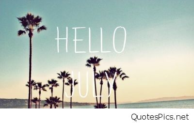Goodbye July Hello August Summer Pictures Quotes