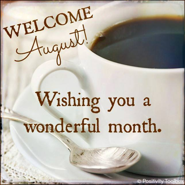 Goodbye July Welcome August Quotes