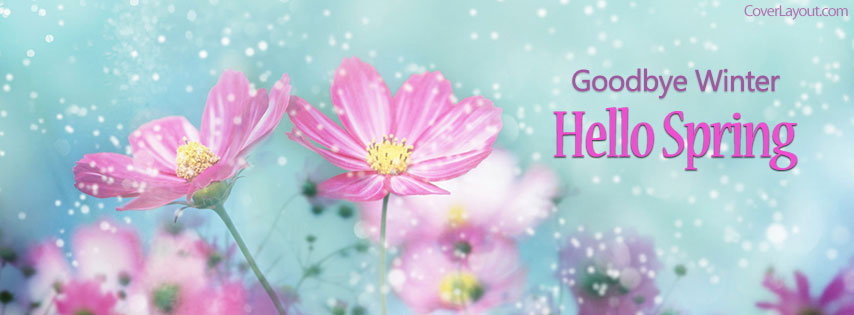 Goodbye Winter Hello Spring Facebook Cover