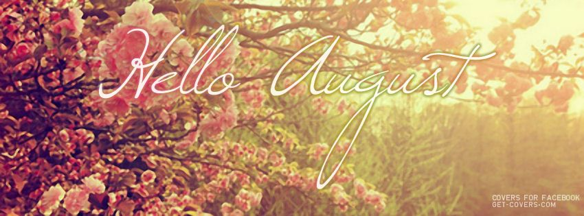 Hello August Facebook Cover Photos