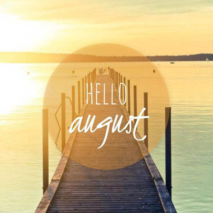 Hello August Images Tumblr