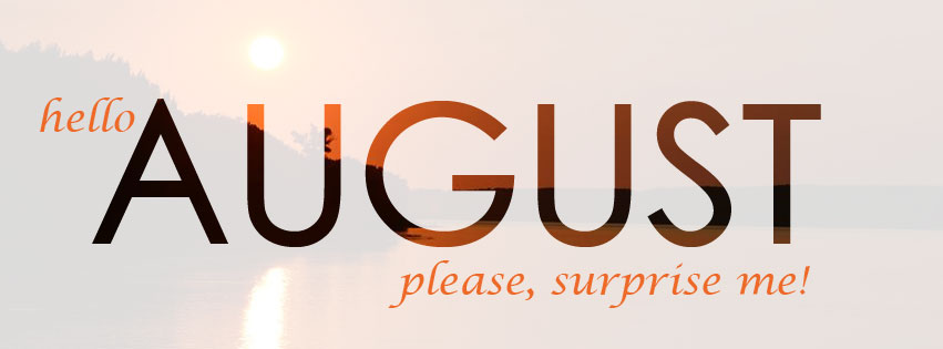 Hello August Surpise Me Facebook Cover