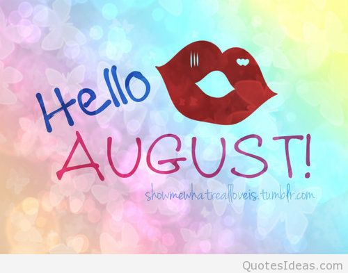 Hello August Tumblr Love Images