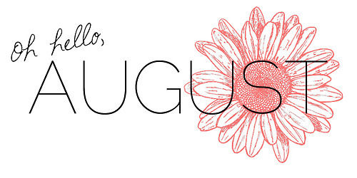 Hello August Tumblr Photos