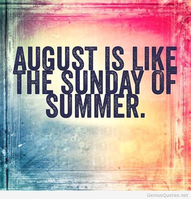 Sunday Of Summer August Quote