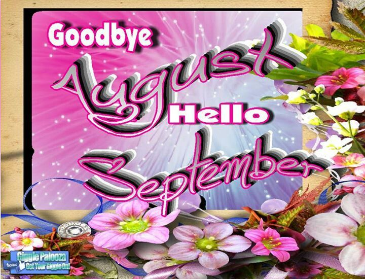 Best Goodbye August Hello September Pictures
